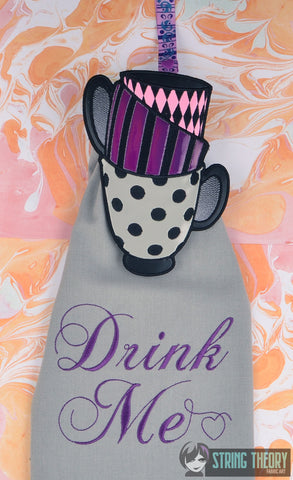 SET Towel Topper Stacked Tea Cups AND Drink Me ITH 5x7 machine embroidery design