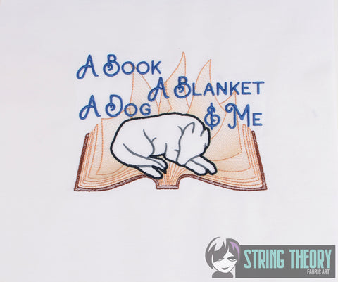 A book, A Blanket, a dog, & me (dogs) 5x7 machine embroidery design WITH and WITHOUT Knockdown stitch