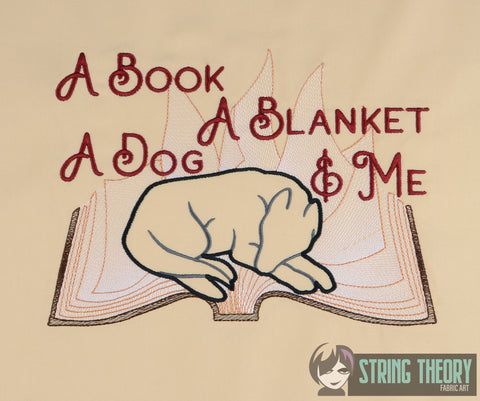 A book, A Blanket, a dog, & me (dogs) 7x11 machine embroidery design WITH and WITHOUT Knockdown stitch