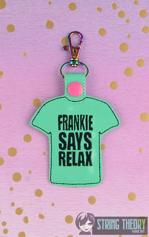Frankie says Relax snap tab key fob 4x4 machine embroidery design