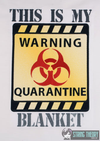 This is my Quarantine Blanket 8x12 machine embroidery design