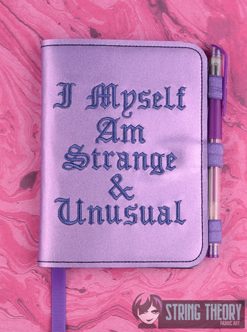 I myself am strange and unusual LUXE BOOK NOTEBOOK COVER for A6 notebooks ITH 6x10 MACHINE EMBROIDERY DESIGN
