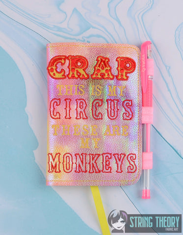 Crap this is my circus these are my monkeys POSH BOOK NOTEBOOK COVER ITH 5X7 MACHINE EMBROIDERY DESIGN