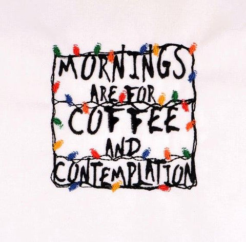 """Unusual Stuff"" Mornings are for coffee and contemplation with lights 4x4 machine embroidery design"