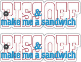 Piss off and make me a sandwich traditional book mark 2ITH 5x7 machine embroidery design