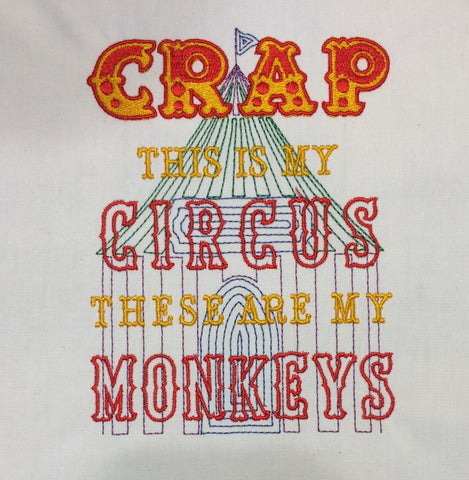 Crap this is my circus these are my monkeys machine embroidery design 5x7