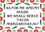 As for me and my house we shall serve tacos Margaritas 24:7 5x7 machine embroidery design