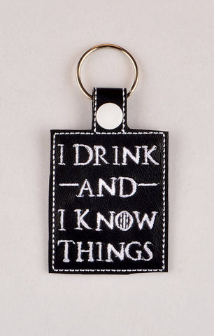 I drink and I know things snap tab key fob ITH machine embroidery design