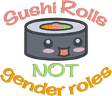 Sushi rolls not gender roles 4x4 machine embroidery design