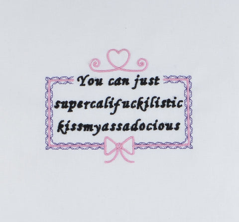 You can just supercalifuckilistic kissmyassadocious 4x4 machine embroidery design