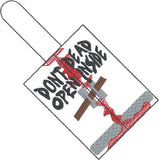 Zombie Apocalypse Don't Open Dead Inside snap tab key fob 4x4 ITH machine embroidery design