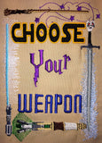 Choose Your Weapon All Fandoms Machine Embroidery Design 5x7