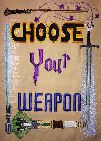 Choose Your Weapon Machine Embroidery Design 5x7