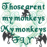 Those Aren't my Monkeys My Monkeys fly machine embroidery design 5x7