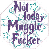 Not Today Muggle F*cker book band ITH 4x4 machine embroidery design