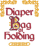 Diaper Bag of Holding 5x7 machine embroidery design