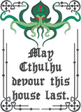 May Cthulhu devour this house last 5x7 machine embroidery design