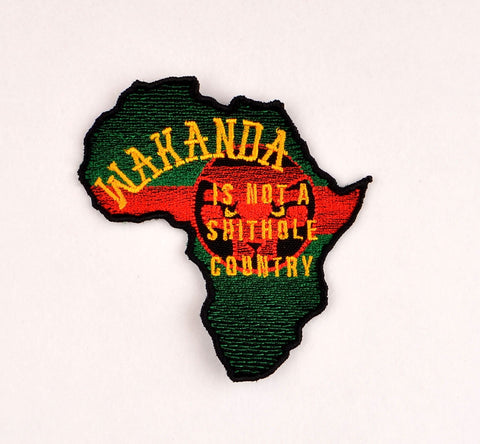 Wakanda is not a shithole patch ITH 4x4 machine embroidery design