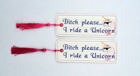 B*tch please ... I ride a unicorn traditional bookmark 2ITH 5x7 machine embroidery design