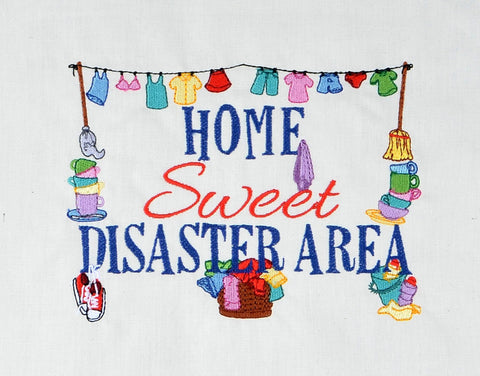 Home Sweet Disaster Area 5x7 machine embroidery design