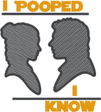 Star Wars I Pooped, I Know 4x4 machine embroidery design
