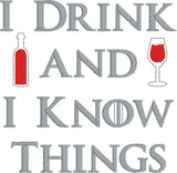 I drink and I know things 4x4 machine embroidery design