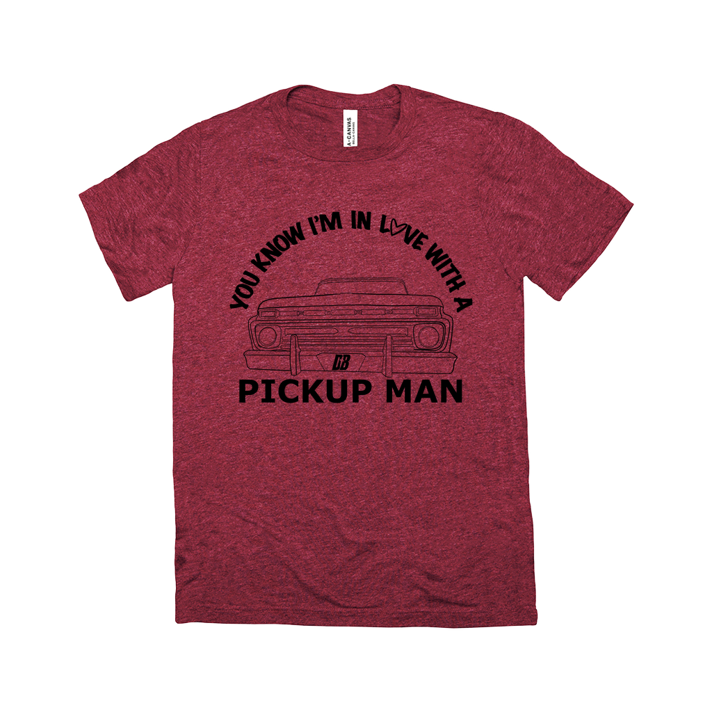 In Love With a Pickup Man T-Shirt
