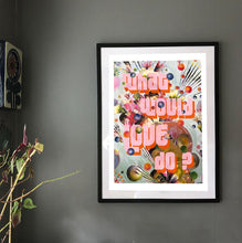 Load image into Gallery viewer, Limited Edition 'What would Love Do?' Fine Art Print - Wall Art