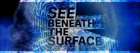 See Beneath the Surface