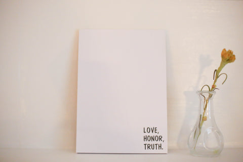 Love Honor Truth Notepad