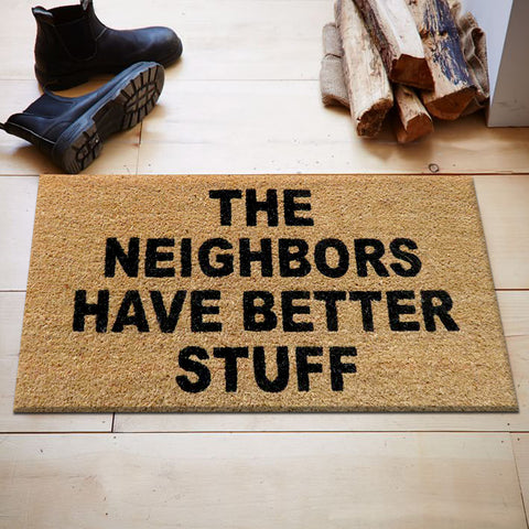 The neighbours have better stuff coir door mat