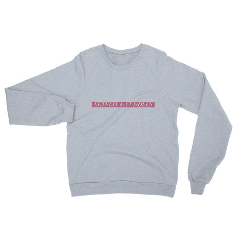 """Netflix & Cuddles"" California Fleece Graphic Sweatshirt"
