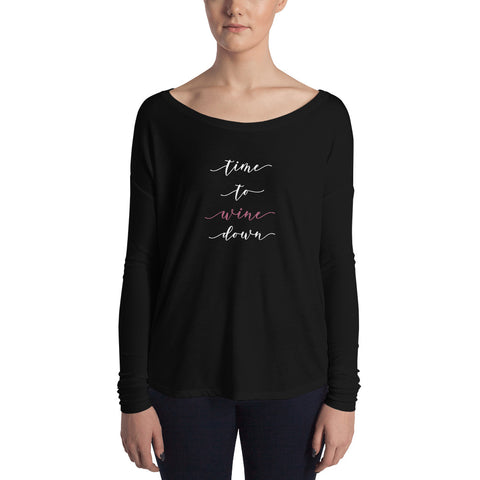 """Time To Wine Down"" Ladies' Long Sleeve Graphic Tee"