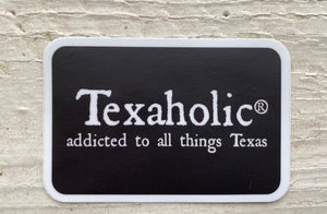 Texaholic®️ Sticker