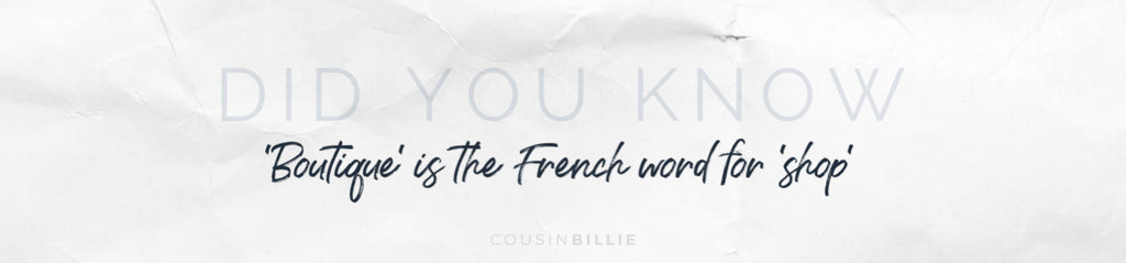 Boutique is the French word for Shop