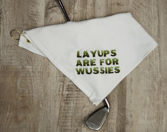 Layups are for wussies Golf Towels