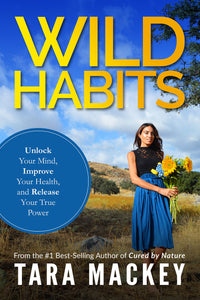 SIGNED: WILD Habits: Unlock Your Mind, Improve Your Health, and Release Your True Power
