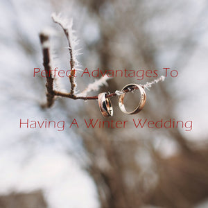 Perfect Advantages To Having A Winter Wedding