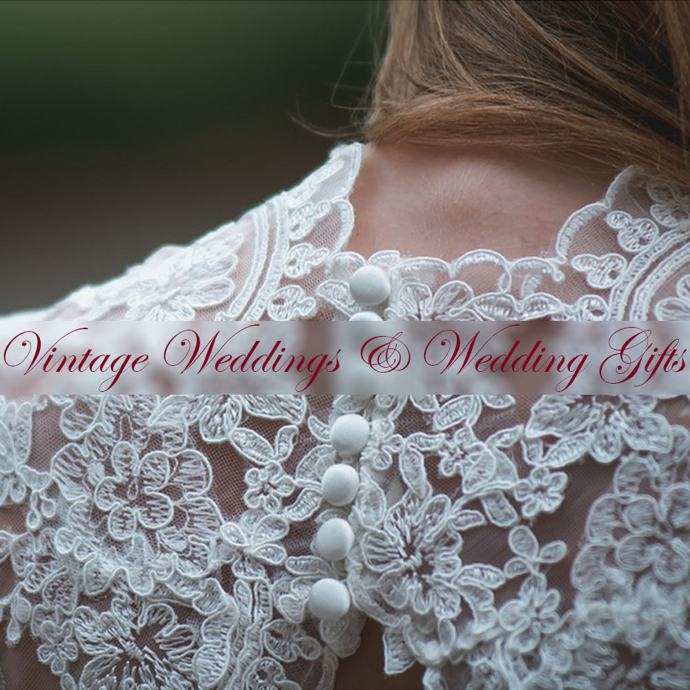 Vintage Weddings & Wedding Gifts