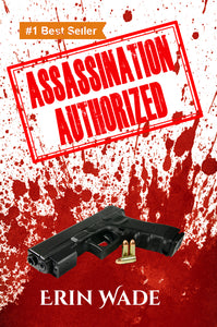 Assassination Authorized - Autographed by Erin Wade