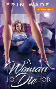 A WOMAN TO DIE FOR - Autographed by Erin Wade