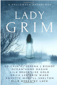 Lady Grim: A Halloween Anthology Autographed by Erin Wade