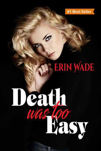 Death Was Too Easy - Autographed by Erin Wade
