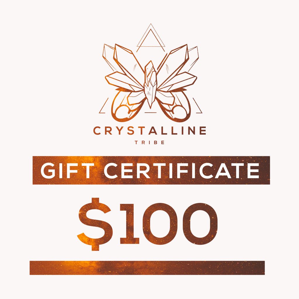 $100 Gift Certificate - Crystalline Tribe