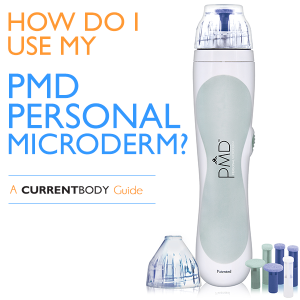 How Do I Use My PMD Personal Microderm? The CURRENTBODY Guide