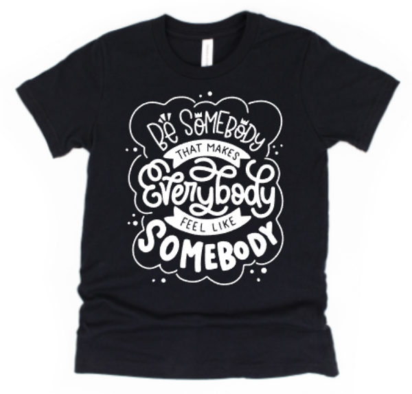Be Somebody Tee