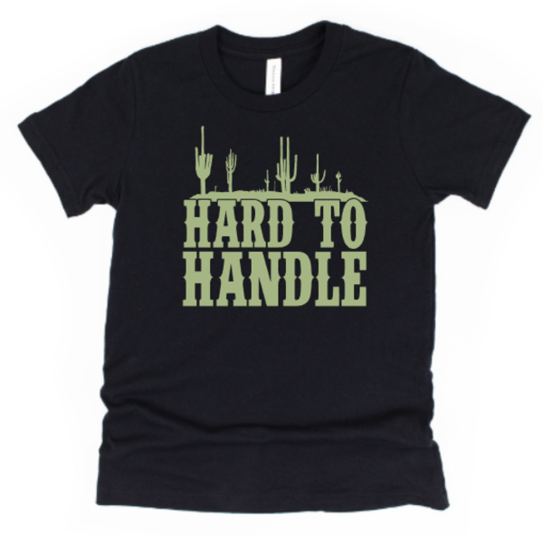 Hard To Handle Tee