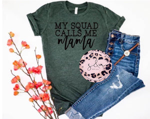 My Squad Calls Me Mom Tee