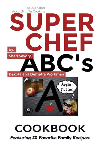 Super Chef ABC's Cookbook: Learn The ABC's Based On Cooking