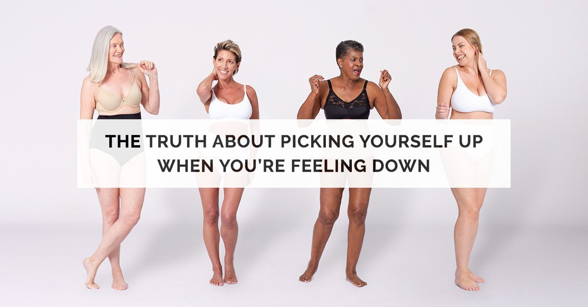The Truth About Picking Yourself Up When You're Feeling Down